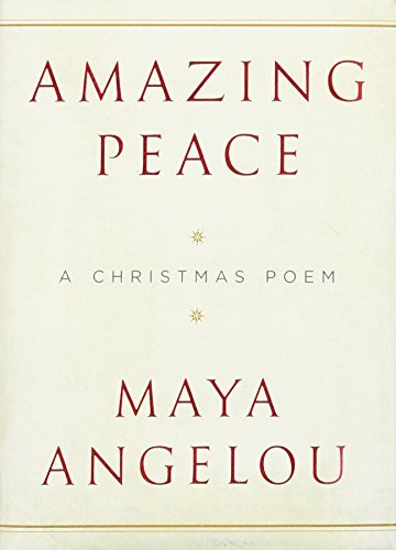 Maya Angelou Amazing Peace A Christmas Poem