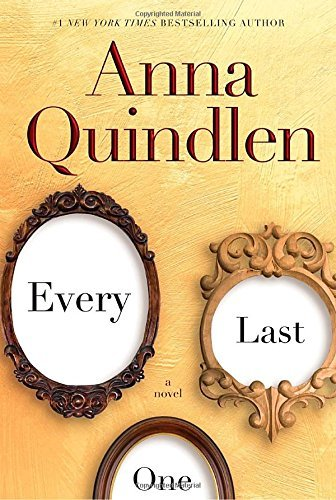 Anna Quindlen Every Last One