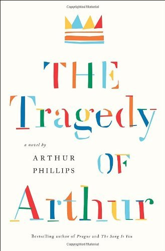 Arthur Phillips The Tragedy Of Arthur