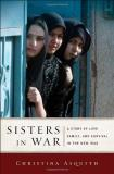 Christina Asquith Sisters In War A Story Of Love Family And Survival In The New
