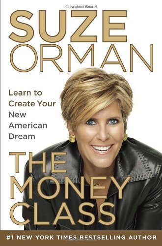 Suze Orman The Money Class Learn To Create Your New American Dream