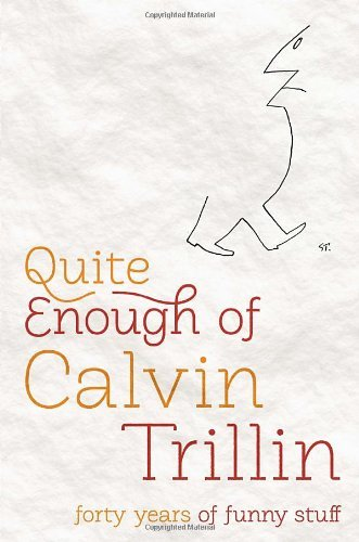 Calvin Trillin Quite Enough Of Calvin Trillin Forty Years Of Funny Stuff