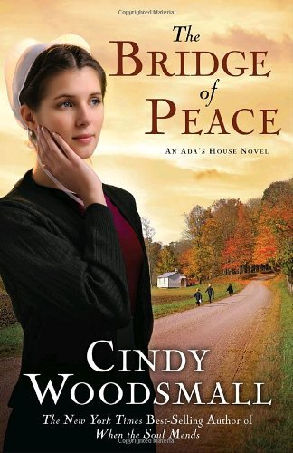 Cindy Woodsmall The Bridge Of Peace Book 2 In The Ada's House Amish Romance Series