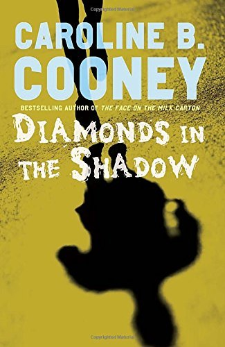 Caroline B. Cooney Diamonds In The Shadow