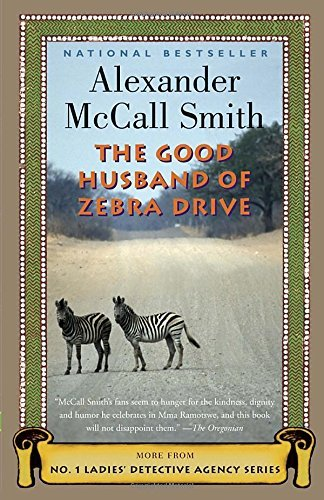 Alexander Mccall Smith The Good Husband Of Zebra Drive