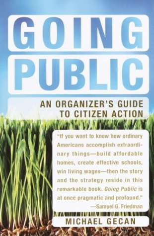Michael Gecan Going Public An Organizer's Guide To Citizen Action