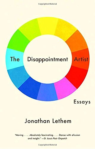 Jonathan Lethem The Disappointment Artist And Other Essays
