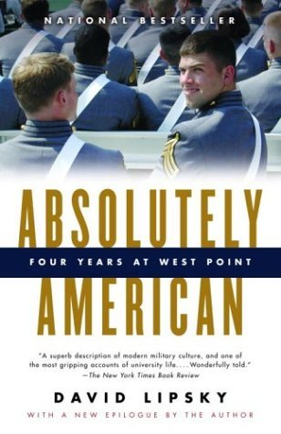 David Lipsky Absolutely American Four Years At West Point