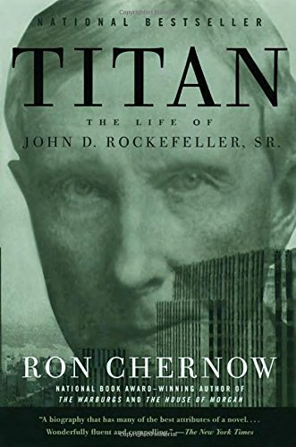 Ron Chernow Titan The Life Of John D. Rockefeller Sr. 0002 Edition;