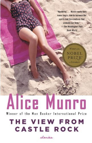 Alice Munro The View From Castle Rock