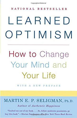 Martin E. P. Seligman Learned Optimism How To Change Your Mind And Your Life