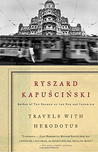 Ryszard Kapuscinski Travels With Herodotus