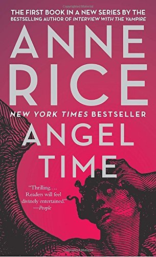 Anne Rice Angel Time The Songs Of The Seraphim