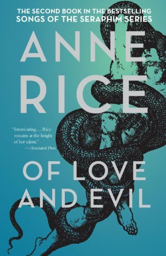 Anne Rice Of Love And Evil The Songs Of The Seraphim Book Two