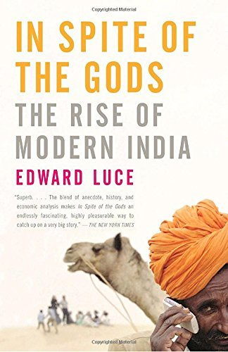 Edward Luce In Spite Of The Gods The Rise Of Modern India