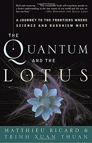 Trinh Xuan Thuan The Quantum And The Lotus A Journey To The Frontiers Where Science And Budd