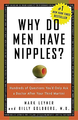 Mark Leyner Why Do Men Have Nipples? Hundreds Of Questions You'd Only Ask A Doctor Aft