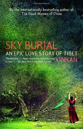 Xinran Sky Burial An Epic Love Story Of Tibet