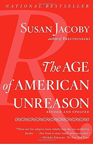 Susan Jacoby The Age Of American Unreason Revised Update