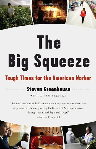 Steven Greenhouse The Big Squeeze Tough Times For The American Worker