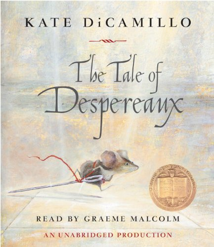 Kate Dicamillo The Tale Of Despereaux Being The Story Of A Mouse A Princess Some Soup