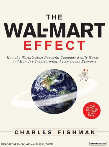Charles Fishman The Wal Mart Effect How The World's Most Powerful Company Really Work CD
