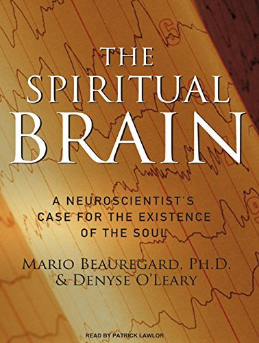 Mario Beauregard The Spiritual Brain A Neuroscientist's Case For The Existence Of The