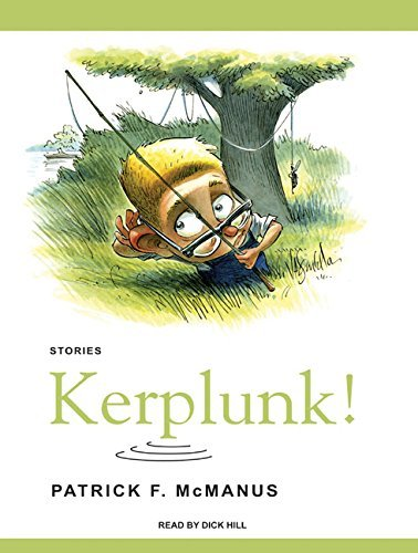 Patrick F. Mcmanus Kerplunk! Stories