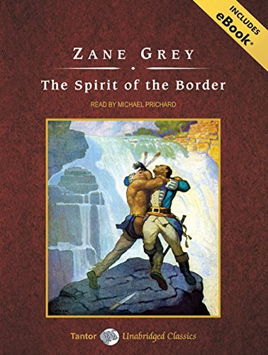 Zane Grey The Spirit Of The Border With Ebook CD