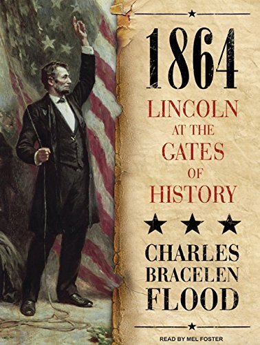 Charles Bracelen Flood 1864 Lincoln At The Gates Of History Mp3 CD Mp3 CD