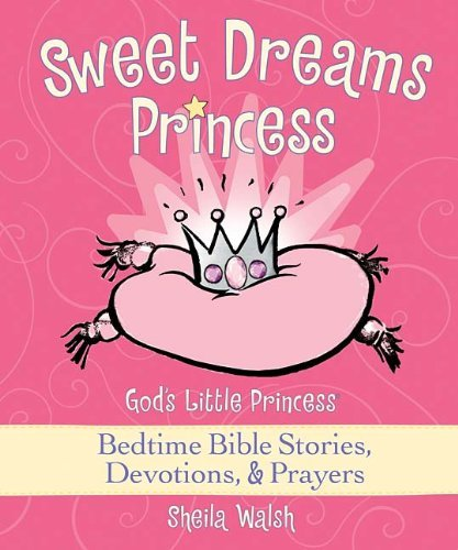 Sheila Walsh Sweet Dreams Princess God's Little Princess Bedtime Bible Stories Devo