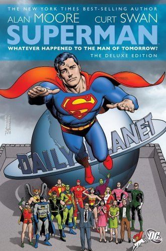 Alan Moore Whatever Happened To The Man Of Tomorrow? Deluxe