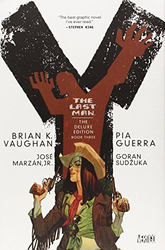 Brian K. Vaughan Y The Last Man Deluxe Edition Book Three Deluxe