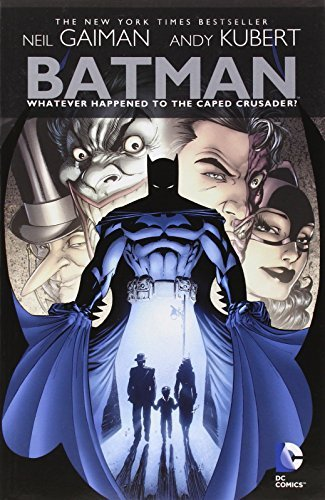 Neil Gaiman Whatever Happened To The Caped Crusader?