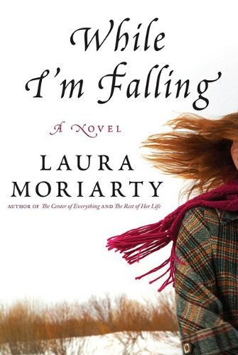 Laura Moriarty While I'm Falling