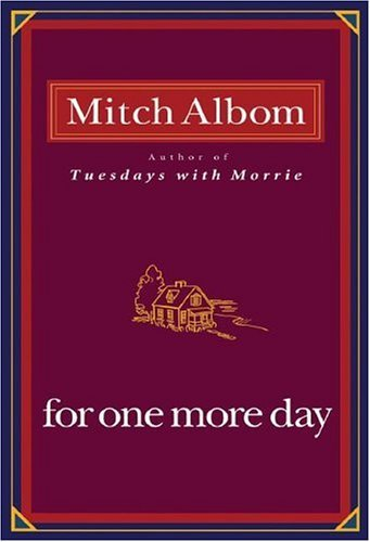 Mitch Albom For One More Day For One More Day New