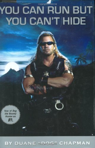 Duane Dog Chapman You Can Run But You Can't Hide