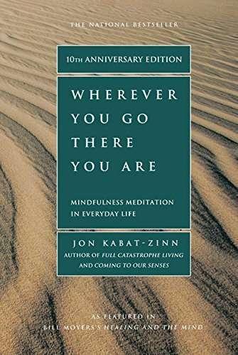 Jon Kabat Zinn Wherever You Go There You Are Mindfulness Meditation In Everyday Life 0010 Edition;revised