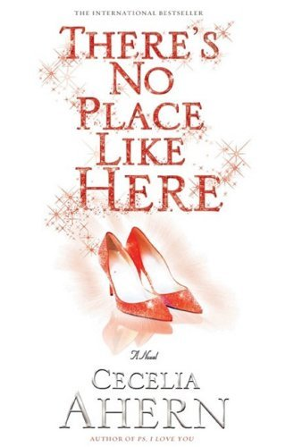 Cecelia Ahern There's No Place Like Here