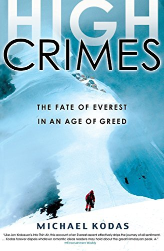 Michael Kodas High Crimes The Fate Of Everest In An Age Of Greed