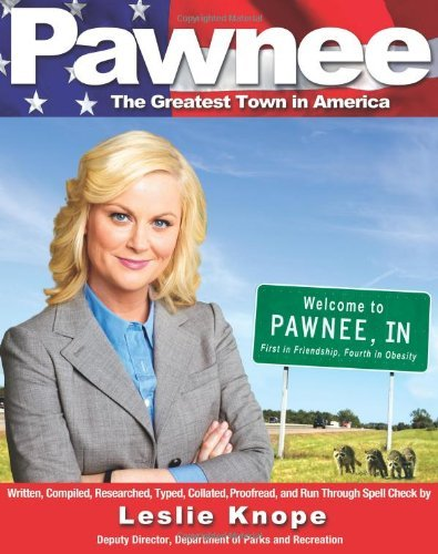 Leslie Knope Pawnee The Greatest Town In America