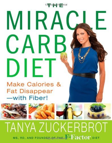 Tanya Zuckerbrot Miracle Carb Diet The Make Calories And Fat Disappear With Fiber!