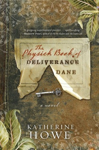 Katherine Howe Physick Book Of Deliverance Dane The