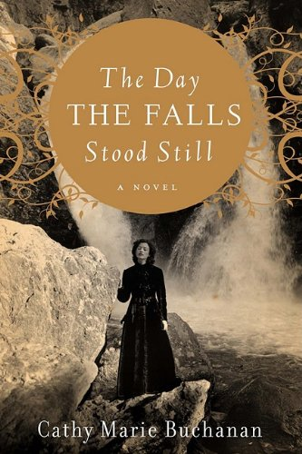 Cathy Marie Buchanan Day The Falls Stood Still The