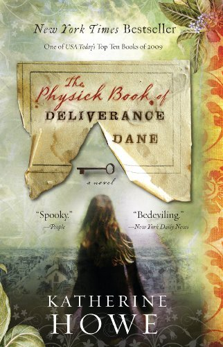 Katherine Howe The Physick Book Of Deliverance Dane