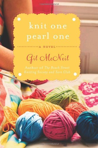 Gil Mcneil Knit One Pearl One A Beach Street Knitting Society Novel