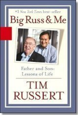 Tim Russert Big Russ And Me Father And Son Lessons Of Life