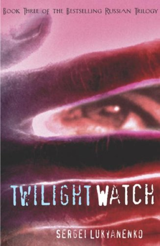 Sergei Lukyanenko Twilight Watch