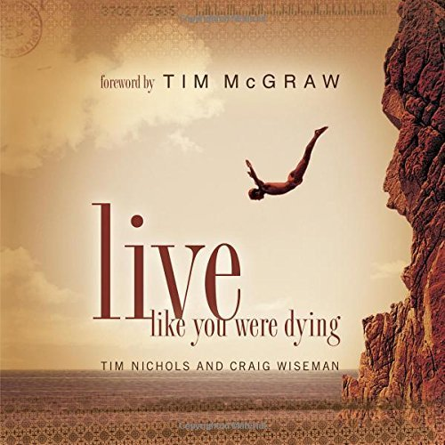 Tim Nichols Live Like You Were Dying [with Cd]