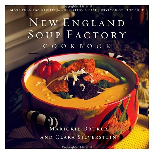 Clara Silverstein New England Soup Factory Cookbook More Than 100 Recipes From The Nation's Best Purv